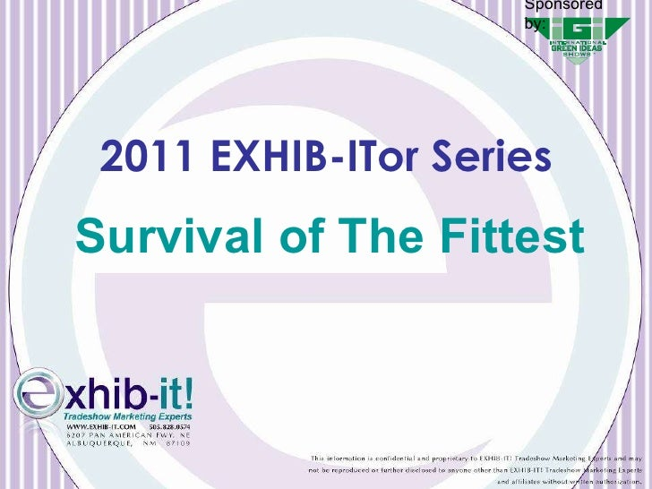 Survival of The Fittest 2011 EXHIB-ITor Series Sponsored by: