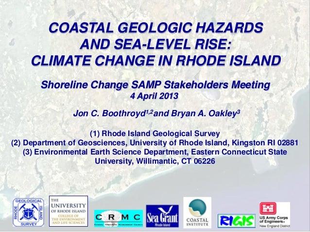 COASTAL GEOLOGIC HAZARDS          AND SEA-LEVEL RISE:    CLIMATE CHANGE IN RHODE ISLAND       Shoreline Change SAMP Stakeh...