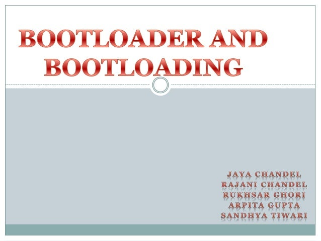 Bootloader and bootloading