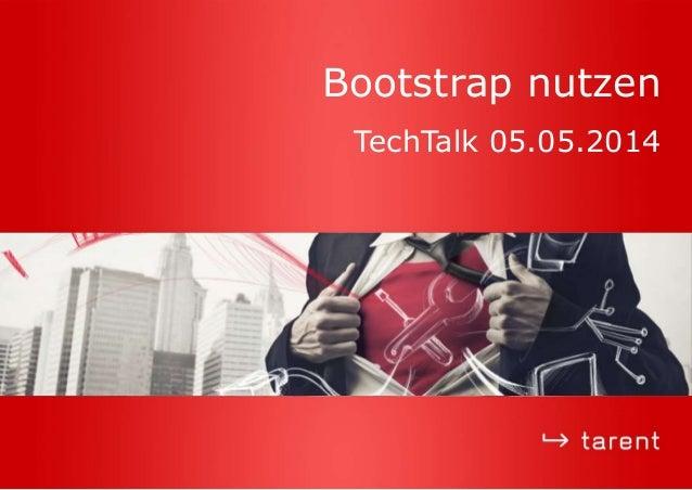 Bootstrap nutzen TechTalk 05.05.2014