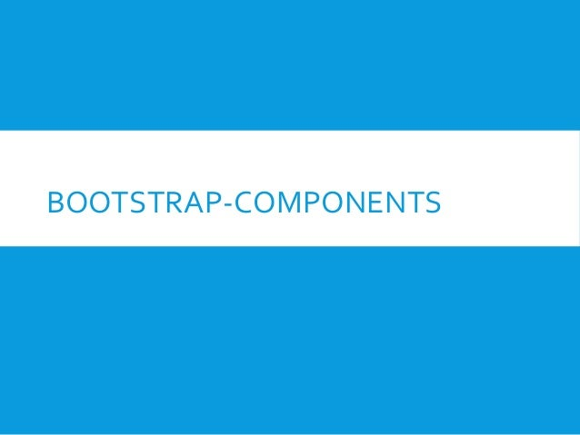 BOOTSTRAP-COMPONENTS