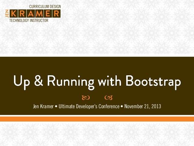     Jen Kramer • Ultimate Developer's Conference • November 21, 2013