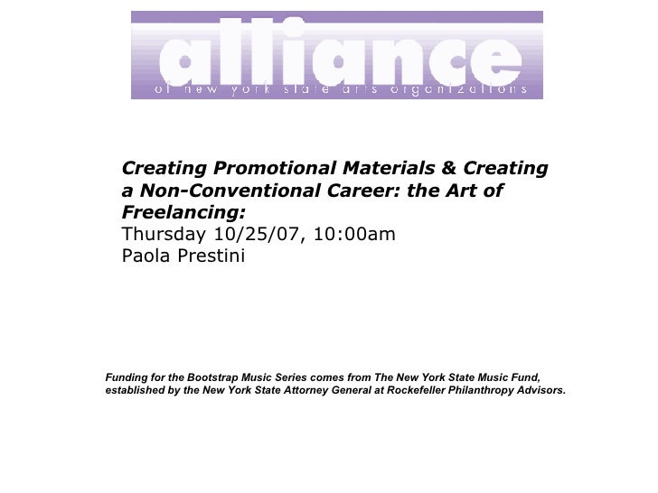 Creating Promotional Materials & Creating a Non-Conventional Career: the Art of Freelancing: Thursday 10/25/07, 10:00am   ...