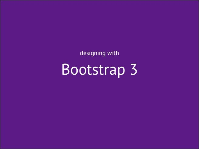designing with  Bootstrap 3