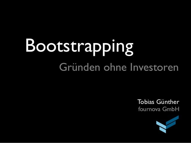 Tobias Güntherfournova GmbHBootstrappingGründen ohne Investoren