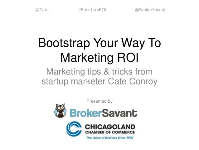 Marketing Tips & Tricks to Bootstrap Your Way to ROI
