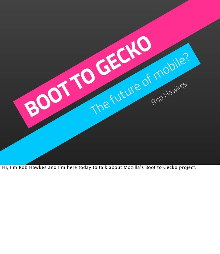 Geek Meet - Boot to Gecko: The Future of Mobile?