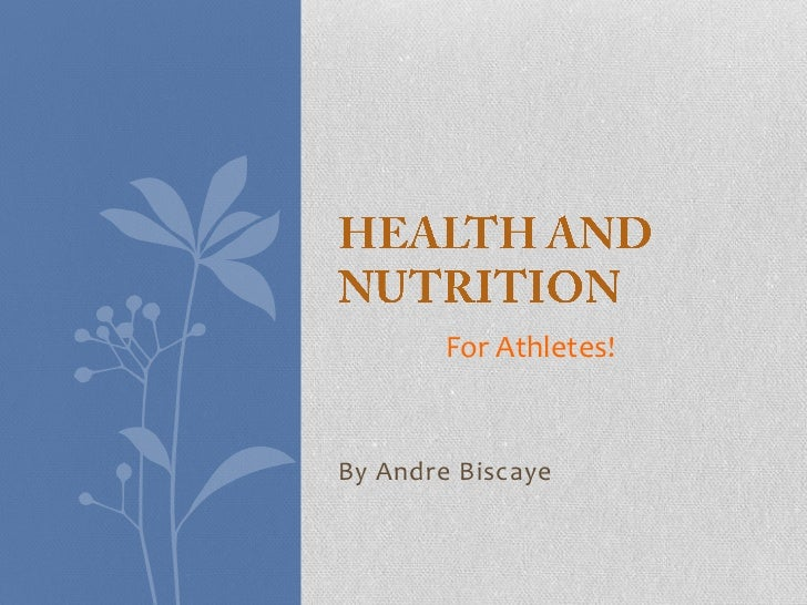 For Athletes!By Andre Biscaye