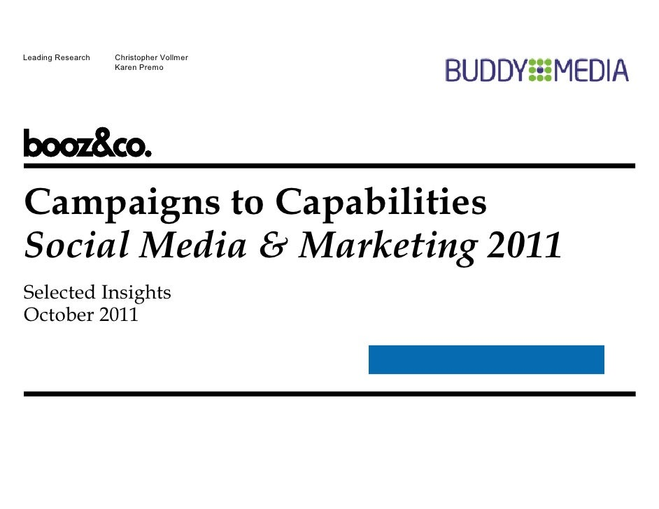 Leading Research   Christopher Vollmer                   Karen PremoCampaigns to CapabilitiesSocial Media & Marketing 2011...