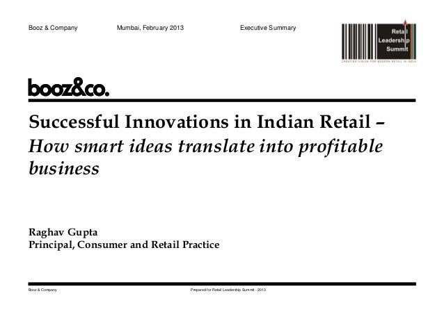 Booz & Company    Mumbai, February 2013                               Executive SummarySuccessful Innovations in Indian Re...