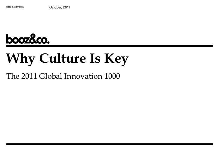 Booz & Company   October, 2011Why Culture Is KeyThe 2011 Global Innovation 1000