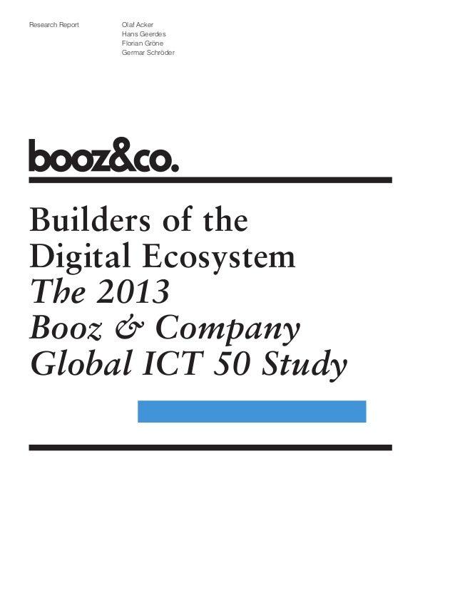 Olaf Acker Hans Geerdes Florian Gröne Germar Schröder Research Report Builders of the Digital Ecosystem The 2013 Booz & Co...