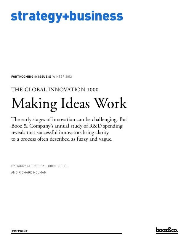 strategy+businessforthcoming in issue 69 WINTER 2012THE GLOBAL INNOVATION 1000Making Ideas WorkThe early stages of innovat...