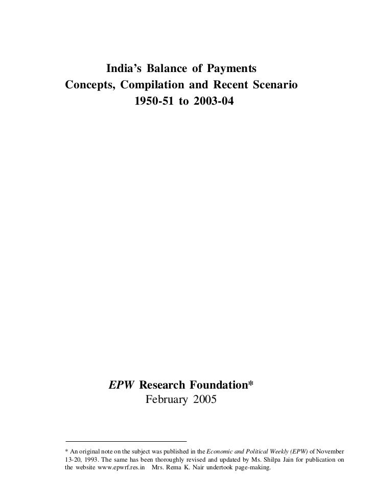 India's Balance of PaymentsConcepts, Compilation and Recent Scenario            1950-51 to 2003-04               EPW Resea...