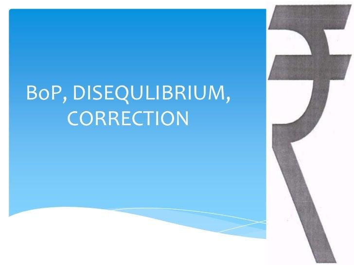 BoP, DISEQULIBRIUM,    CORRECTION