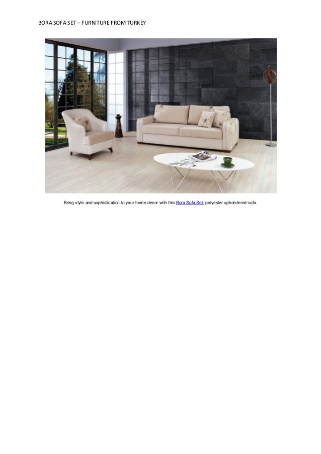 BORA SOFA SET – FURNITURE FROM TURKEY        Bring style and sophistication to your home decor with this Bora Sofa Set, po...