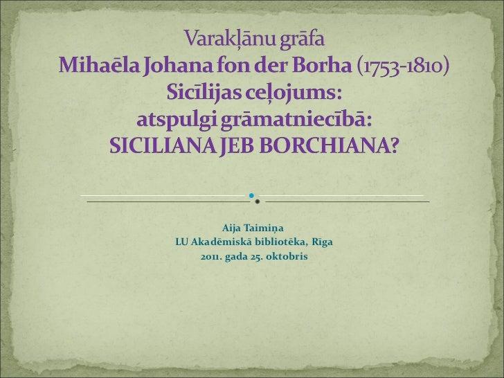Aija Taimiņa  LU Akadēmiskā bibliotēka, Rīga 2011. gada 25. oktobris