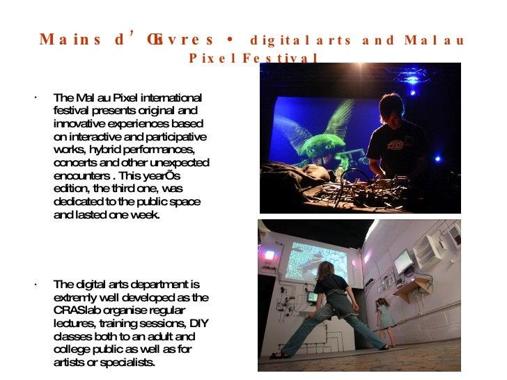 Mains d'Œuvres •  digital arts and Mal au Pixel Festival <ul><li>The Mal au Pixel international festival presents original...