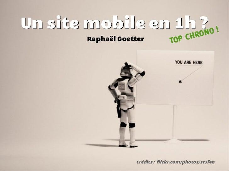Un site mobile en 1h? O!                      N        Raphaël Goetter           TOP CHRO                    Crédits : f...