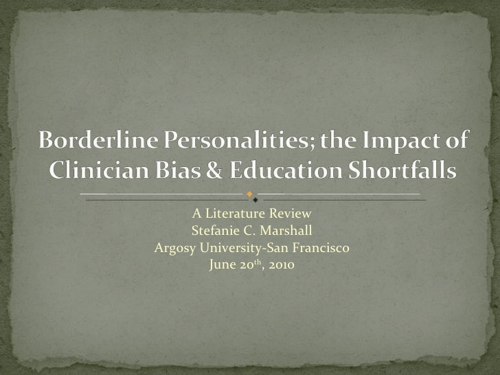 Borderline Personalities; The Impact Of Clinician Bias & Education Shortfalls