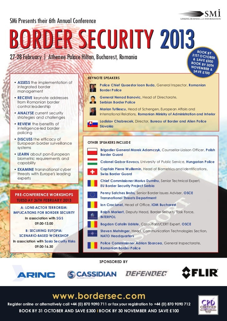 BORDER SECURITY 2013 SMi Presents their 6th Annual Conference 27-28 February | Athenee Palace Hilton, Bucharest, Romania  ...