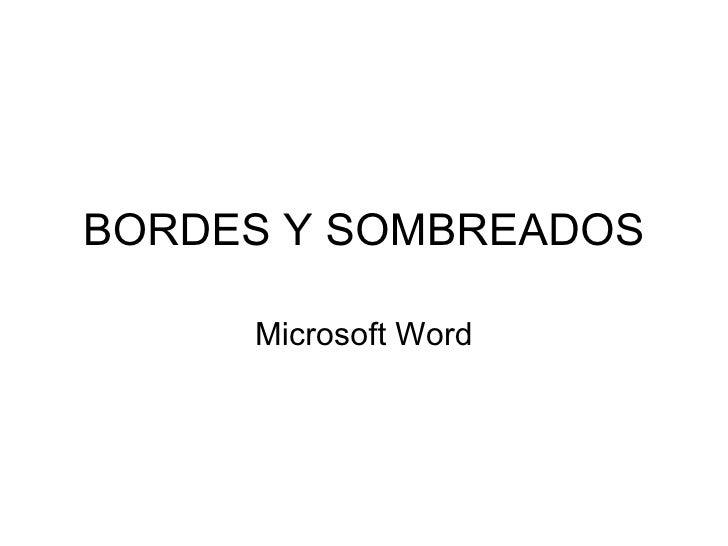 BORDES Y SOMBREADOS Microsoft Word