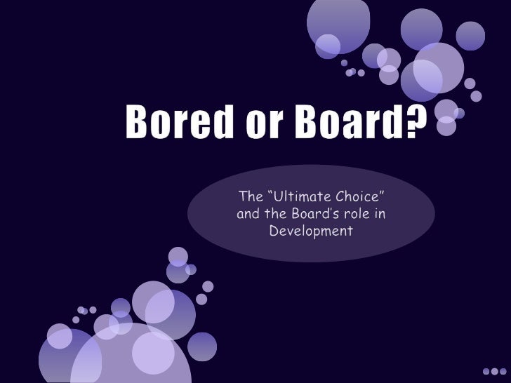 Bored Or Board?