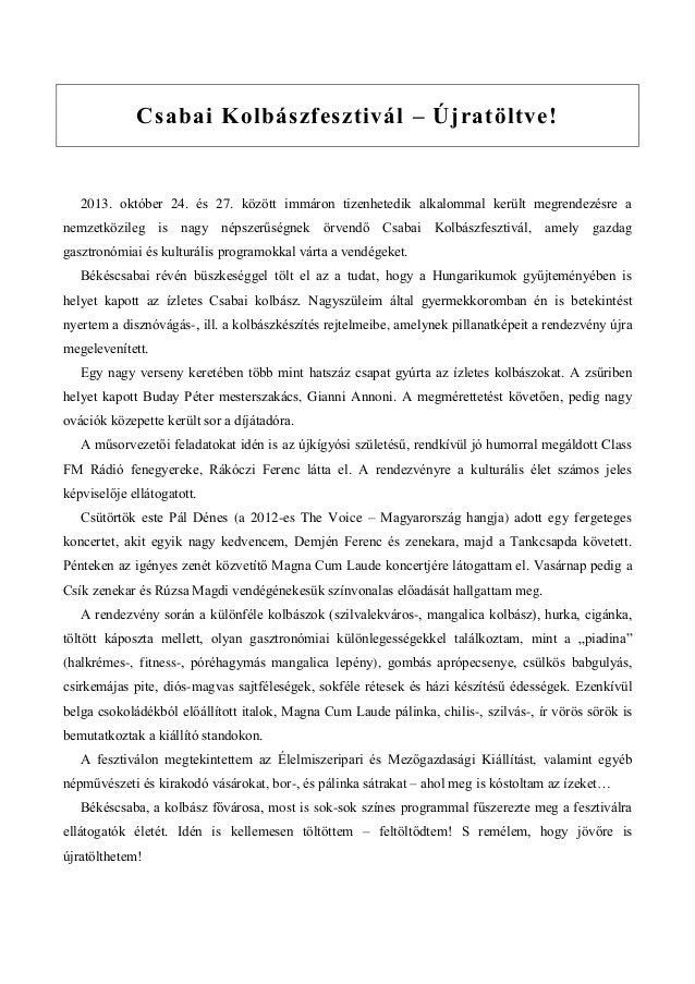 Csabai Kolbászfesztivál – Újratöltve!  2013. október 24. és 27. között immáron tizenhetedik alkalommal került megrendezésr...