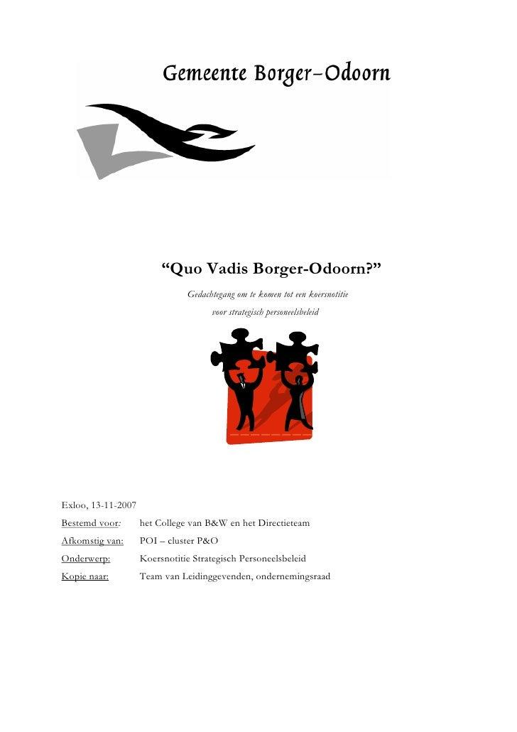 """""""Quo Vadis Borger-Odoorn?""""                                Gedachtegang om te komen tot een koersnotitie                   ..."""