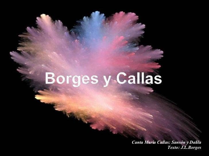 Canta María Callas: Sansón y Dalila Texto: J.L.Borges