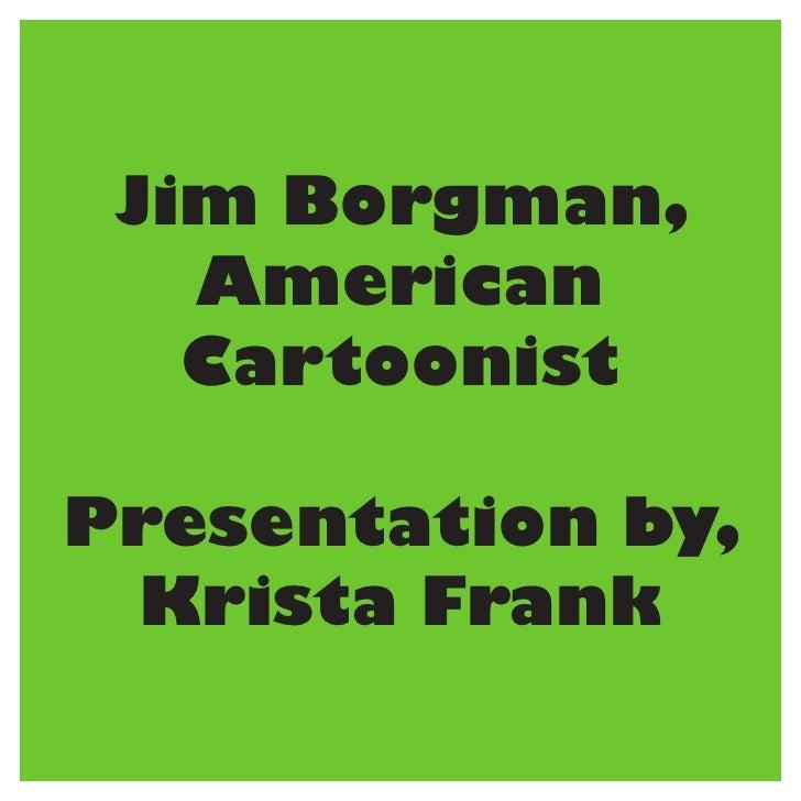 Jim Borgman presentation