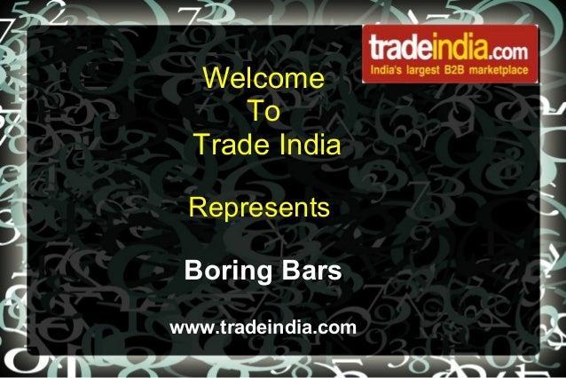 Welcome To Trade India Represents Boring Bars www.tradeindia.com