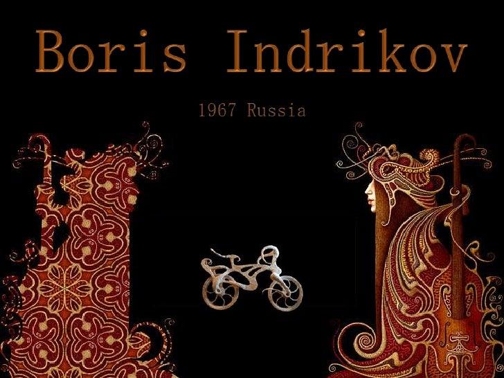 Boris Indrikov<br />1967 Russia<br />