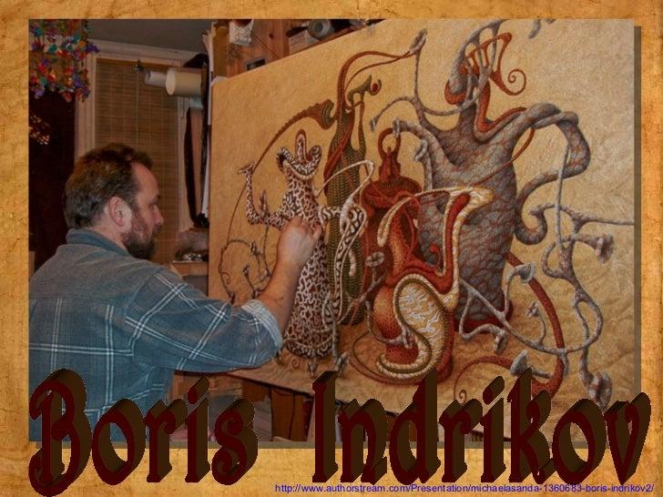 http://www.authorstream.com/Presentation/michaelasanda-1360683-boris-indrikov2/