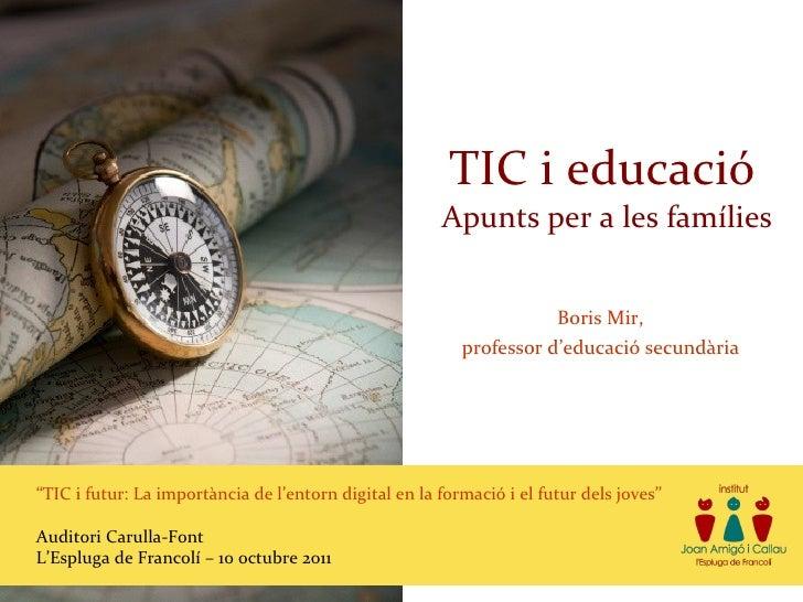 Boris Mir - TIC i educació. Apunts per a les famílies - octubre 2011