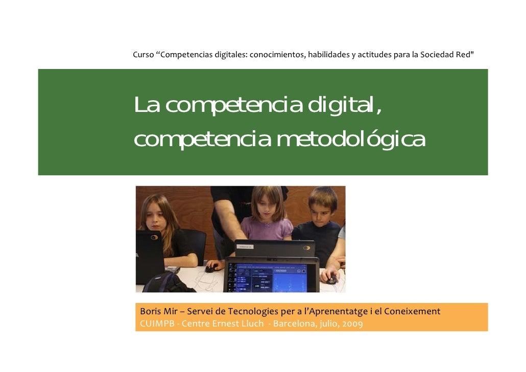 """Curso""""Competenciasdigitales:conocimientos,habilidadesyactitudesparalaSociedadRed""""     La competencia digital, co..."""