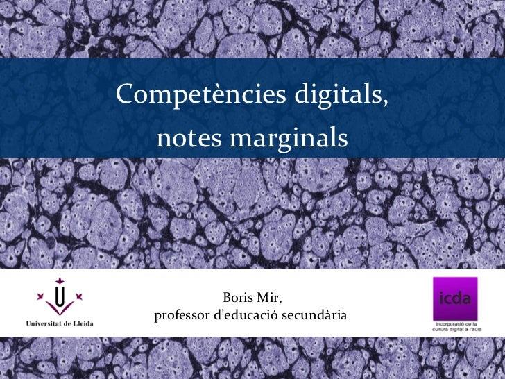 Competències digitals,   notes marginals              Boris Mir,   professor d'educació secundària
