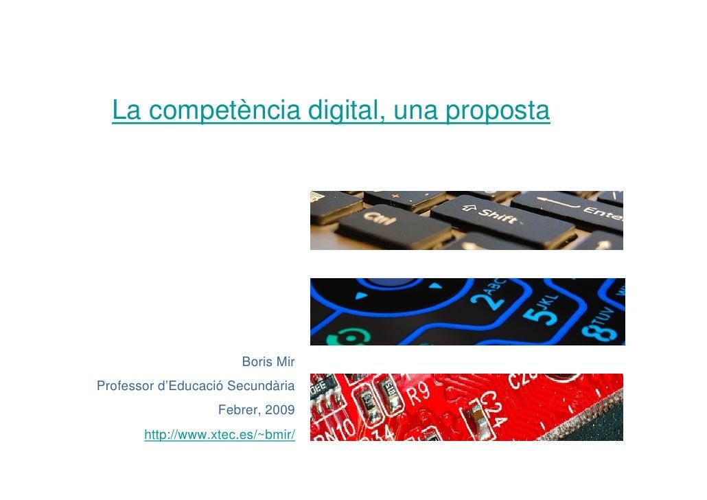 Boris Mir La Competencia Digital Una%20proposta %20febrer 2009