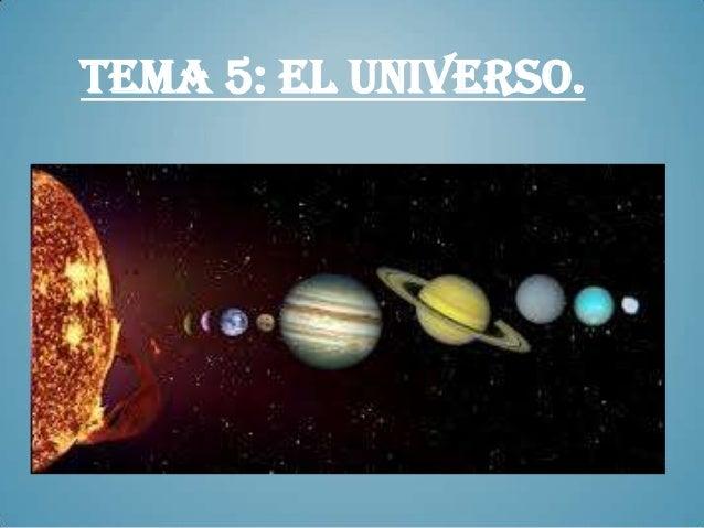 TEMA 5: EL UNIVERSO.