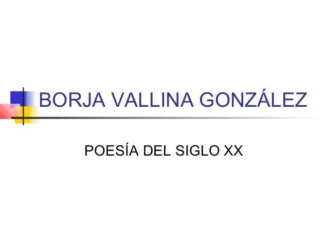 BORJA VALLINA GONZÁLEZ   POESÍA DEL SIGLO XX