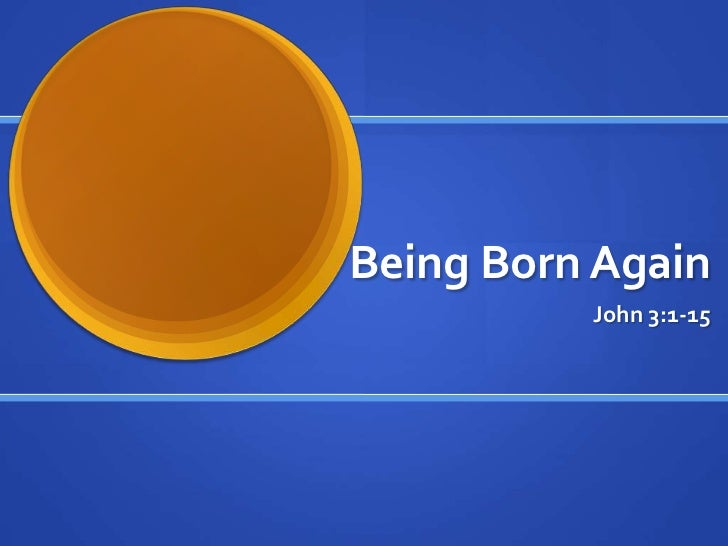 Being Born Again          John 3:1-15