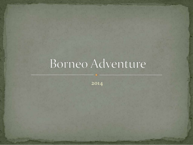 Borneo 2014