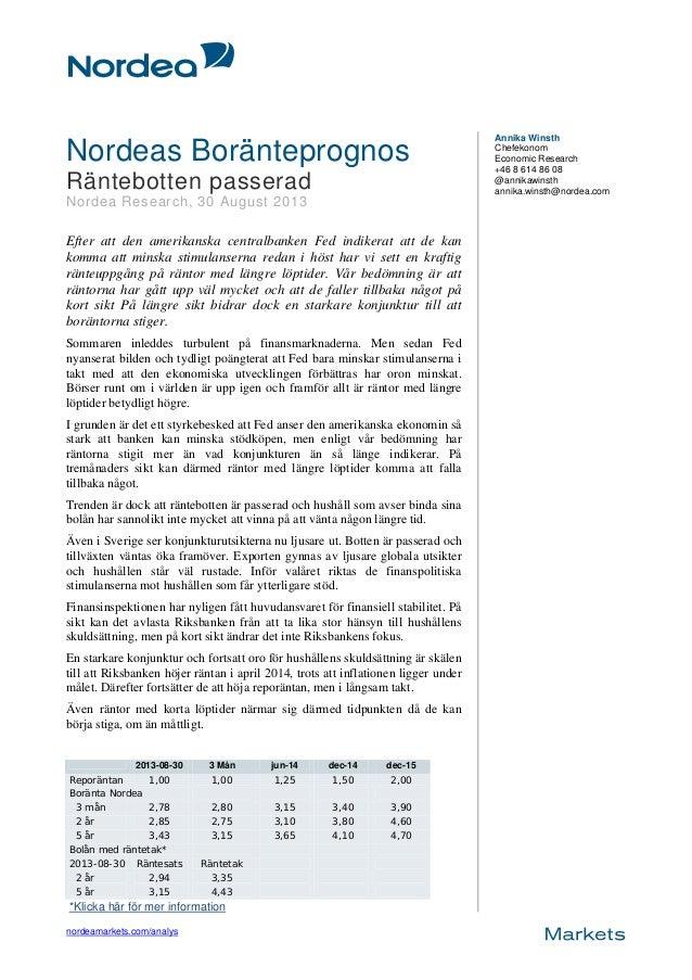 nordeamarkets.com/analys Nordeas Boränteprognos Räntebotten passerad Nordea Research, 30 August 2013 Efter att den amerika...