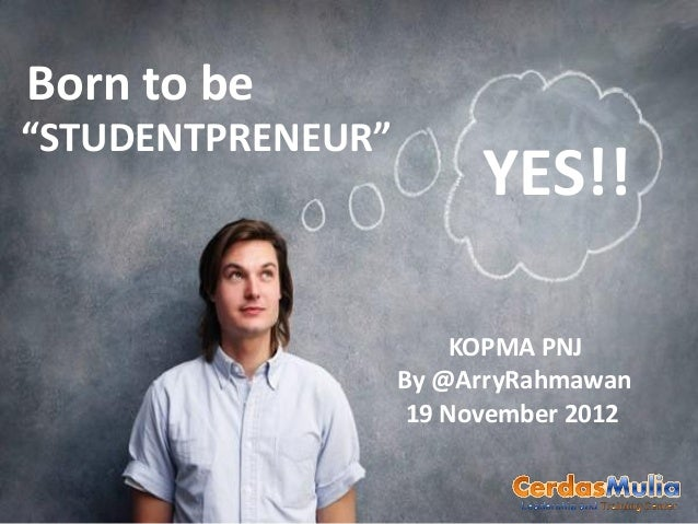 Born to be studentpreneur