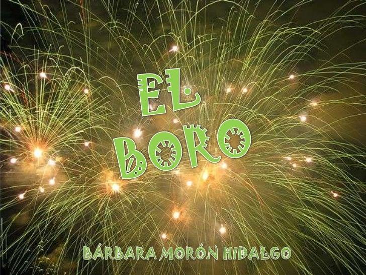 EL<br /> BORO<br />BÁRBARA MORÓN HIDALGO<br />