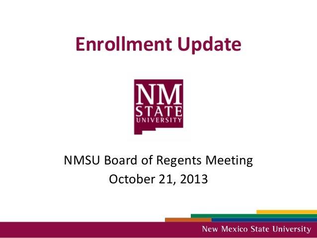 Enrollment Update  NMSU Board of Regents Meeting October 21, 2013