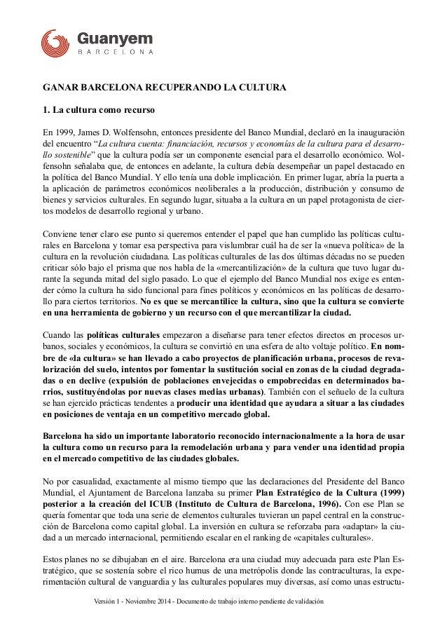 ! GANAR BARCELONA RECUPERANDO LA CULTURA 1. La cultura como recurso En 1999, James D. Wolfensohn, entonces presidente del ...