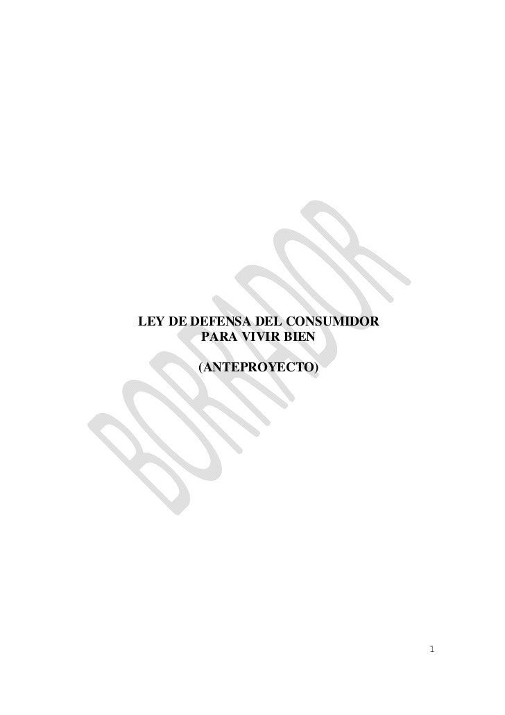LEY DE DEFENSA DEL CONSUMIDOR        PARA VIVIR BIEN       (ANTEPROYECTO)                                1