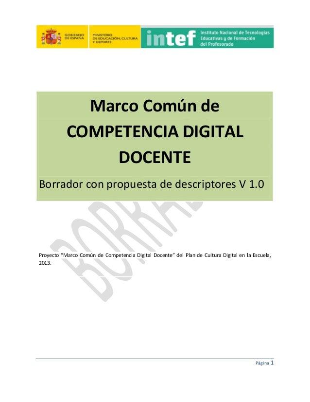 """Página 1 Marco Común de COMPETENCIA DIGITAL DOCENTE Borrador con propuesta de descriptores V 1.0 Proyecto """"Marco Común de ..."""