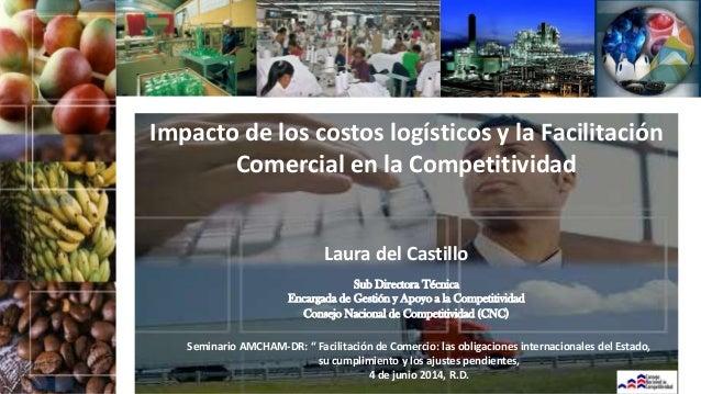 Presentación Laura del Castillo Saviñon: Impacto de los costos logísticos y la Facilitación Comercial en la Competitividad